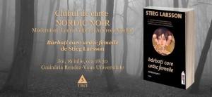 """Clubul de carte Nordic Noir 1: """"Millenium"""", de Stieg Larsson"""