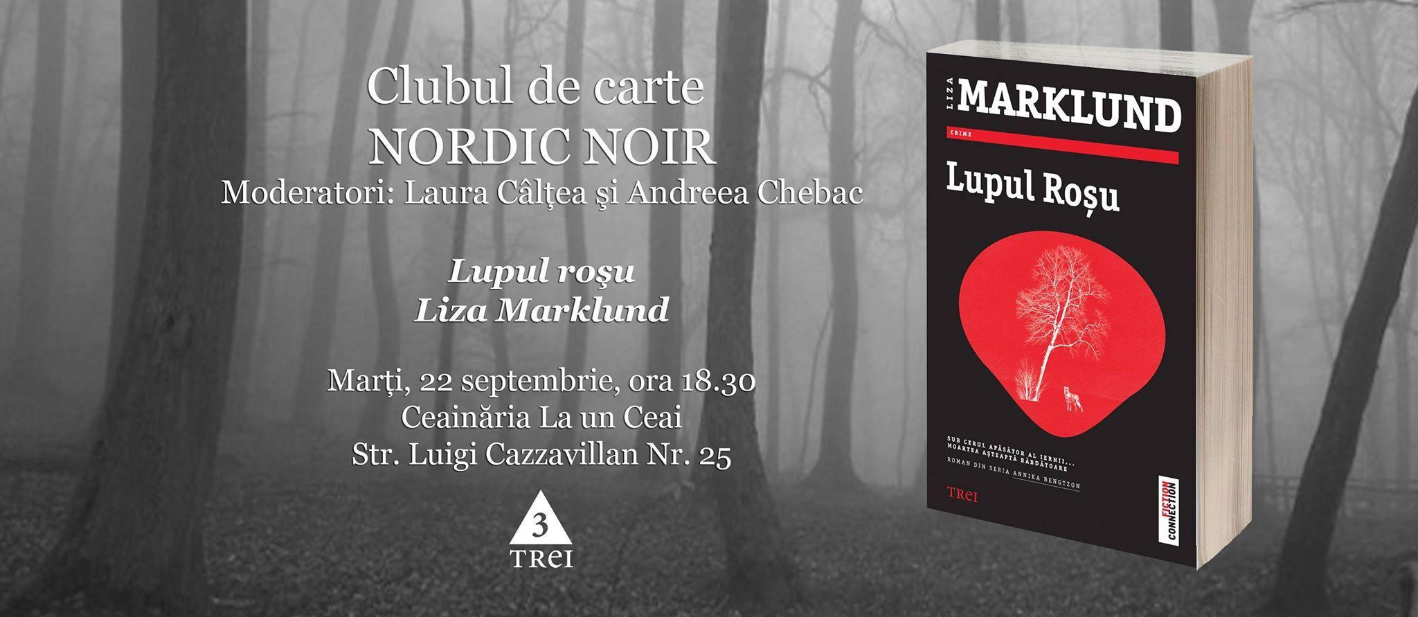 """Clubul de carte Nordic Noir 3: """"Lupul roșu"""", de Liza Marklund"""