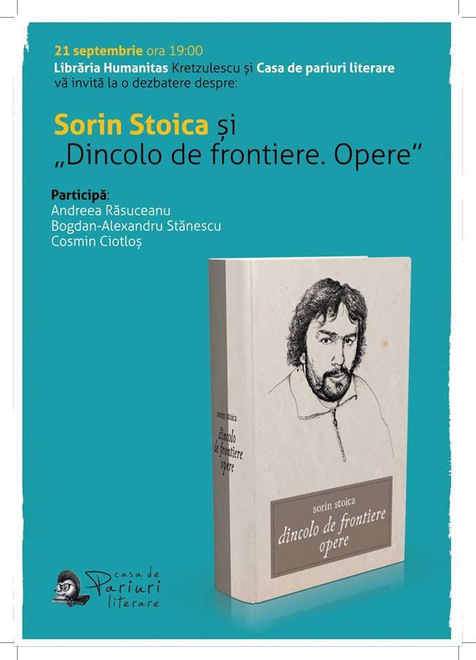 "Dezbatere despre Sorin Stoica și ""Dincolo de frontiere. Opere"" la Librăria Humanitas Kretzulescu"