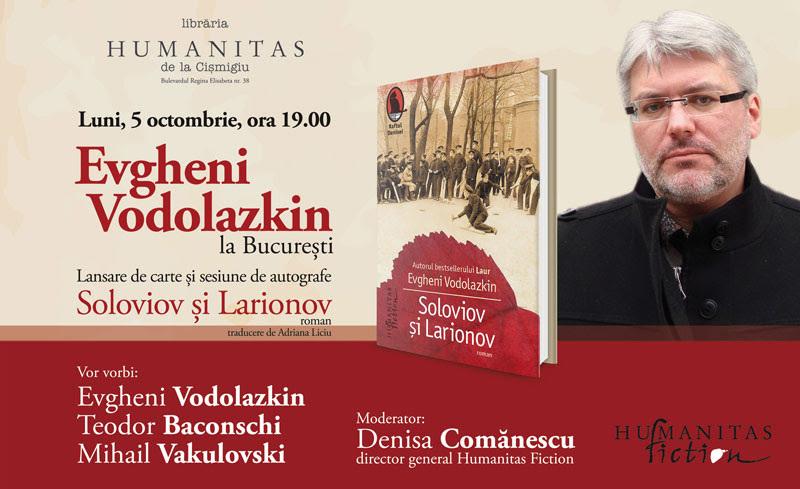 """Întâlnire la București cu Evgheni Vodolazkin: lansarea romanului """"Soloviov şi Larionov"""""""