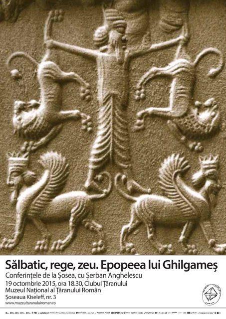 """Sălbatic, rege, zeu. """"Epopeea lui Ghilgameș"""" la """"Conferințele de la Șosea"""" cu etnologul Șerban Anghelescu"""