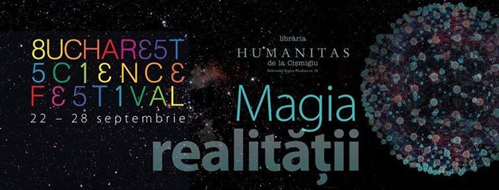 Bucharest Science Festival 22-28 septembrie