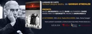 """Lansarea volumului """"Scrisori despre teatru"""", de Giorgio Strehler, în cadrul Festivalului Naţional de Teatru"""