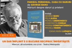 Mărturii despre daruri şi prieteni cu George Banu şi invitaţii lui