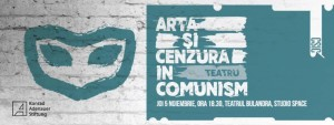 Dezbatere: Cenzura în teatru în comunism