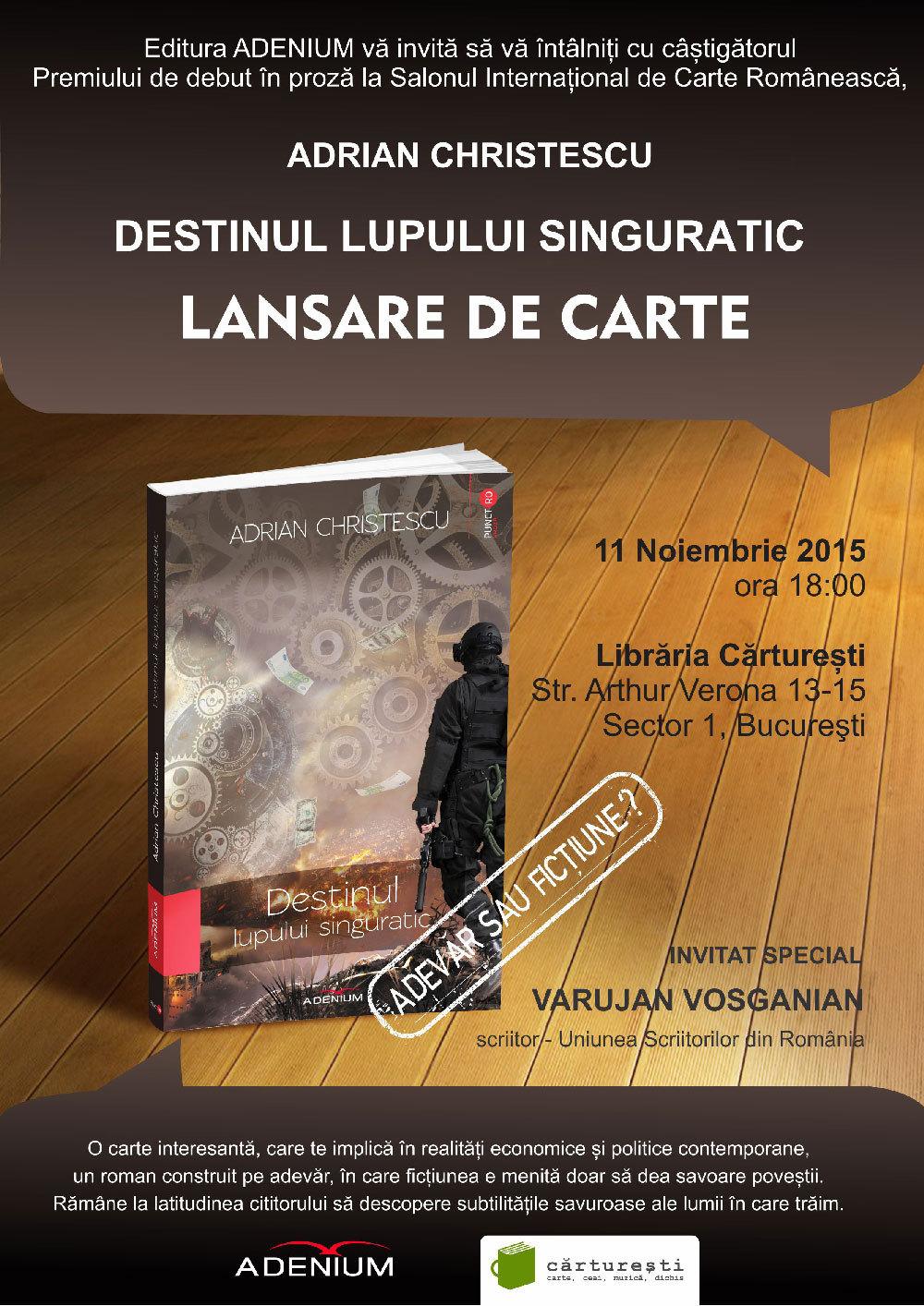 """Lansare """"Destinul lupului singuratic"""", de Adrian Christescu"""