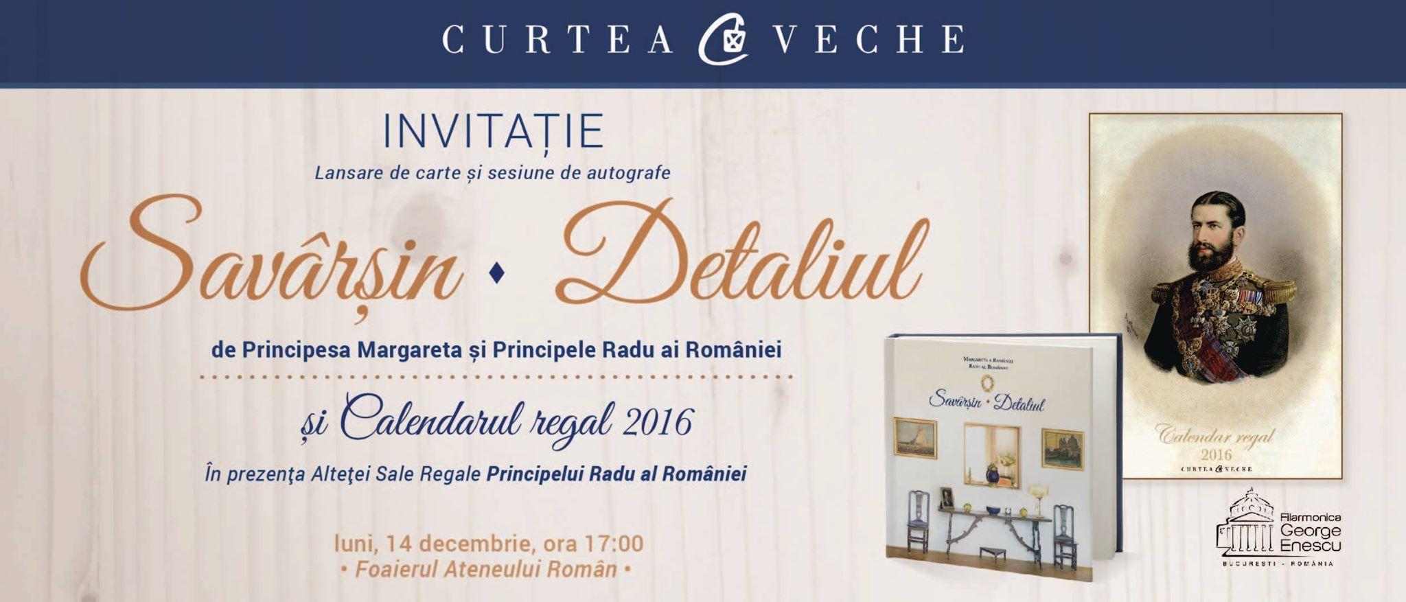"""Lansare de carte regală la Ateneul Român pe 14 decembrie: """"Săvârșin. Detaliul"""" și """"Calendar regal 2016"""""""