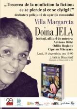 """Dezbatere: """"Trecerea de la nonfiction la fiction: ce se pierde și ce se câștigă?"""" pornind de la """"Villa Margareta"""" de Doina Jela"""
