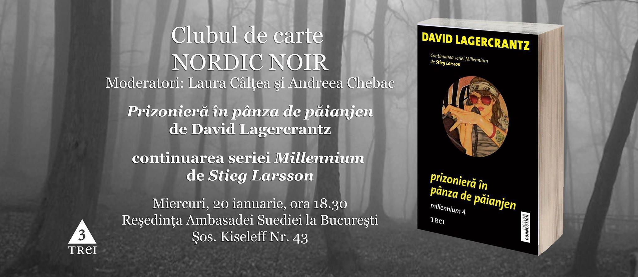 """Clubul de carte Nordic Noir: """"Millenium IV: Prizonieră în pânza de păianjen"""", de David Lagercrantz"""