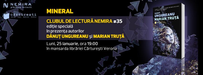 """Clubul de lectură Nemira #35 - """"Mineral"""", de Dănuţ Ungureanu şi Marian Truţă"""