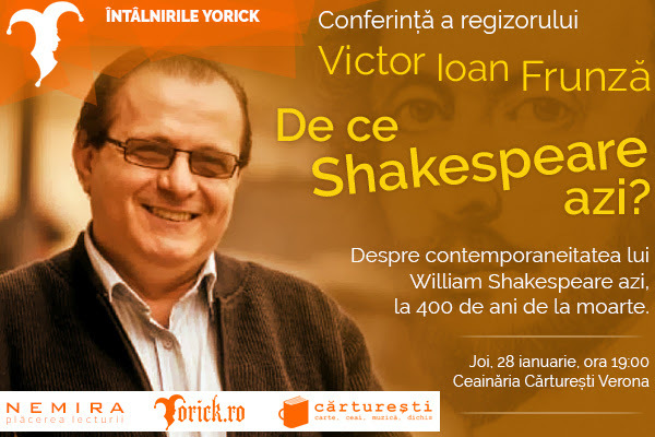 De ce Shakespeare azi? – Răspunde regizorul Victor Ioan Frunză în cadrul Întâlnirilor Yorick