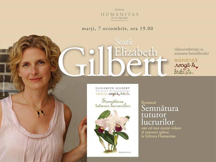 Videoconferinţă cu Elizabeth Gilbert