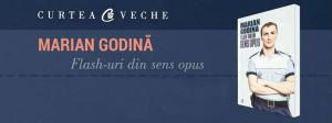 """Marian Godină: lansarea volumului """"Flash-uri din sens opus"""""""