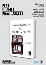 """Les Jeudis Littéraires: Charles Baudelaire, """"Mici poeme în proză"""""""