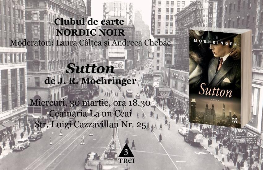 """Clubul de carte Nordic Noir: """"Sutton"""", de J.R. Moehringer"""