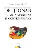 """Lansare """"Dicţionar de artă modernă şi contemporană"""", de Constantin Prut"""