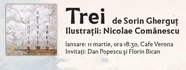 """Lansare de carte: """"Trei"""" de Sorin Gherguţ, ilustraţii de Nicolae Comănescu"""