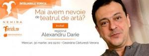 Alexandru Darie la întâlnirile Yorick: mai avem nevoie de teatrul de artă?