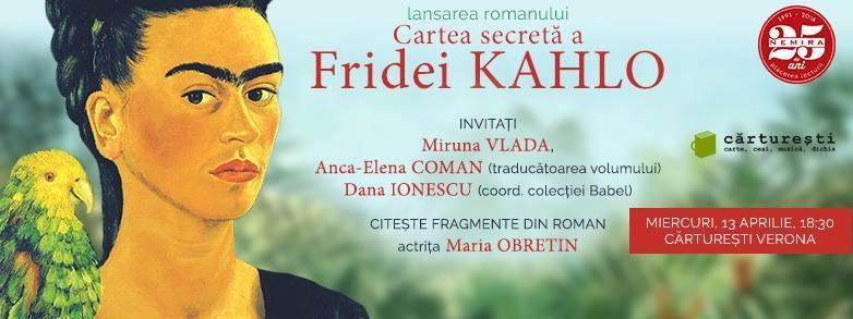"""""""Cartea secretă a Fridei Kahlo"""" se lansează la Cărtureşti Verona"""