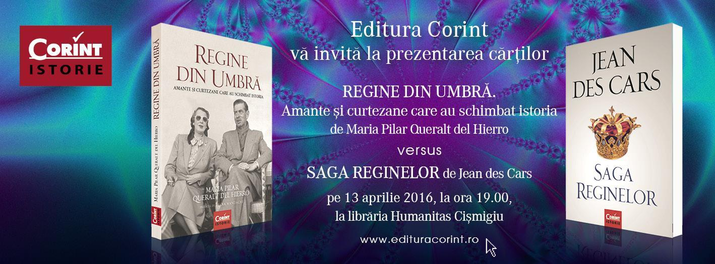 """Regine din umbră"" vs. ""Saga reginelor"" la Humanitas Cișmigiu"