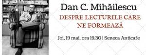 Dan C. Mihăilescu, despre lecturile care ne formează