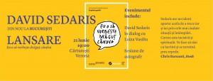 """Lansare """"Eu o să vorbește drăguț cândva"""", de David Sedaris"""