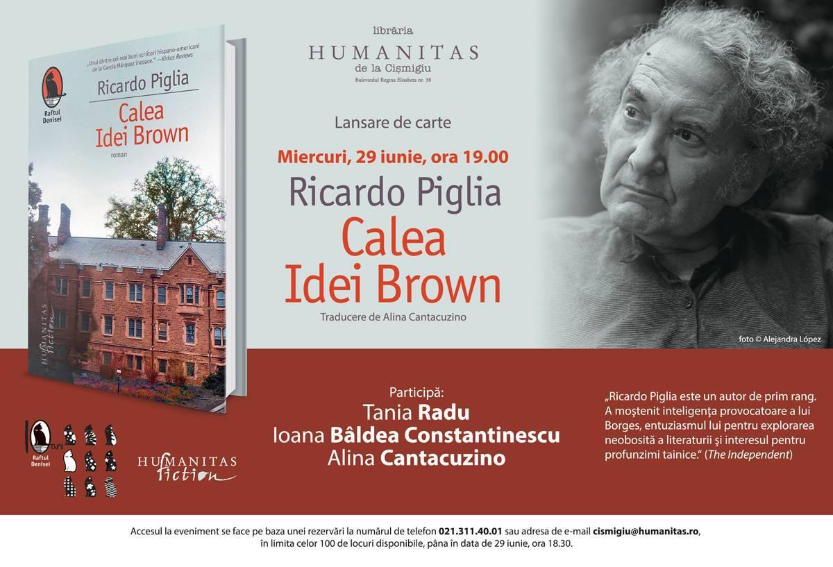 """Lansare """"Calea Idei Brown"""", de Ricardo Piglia"""