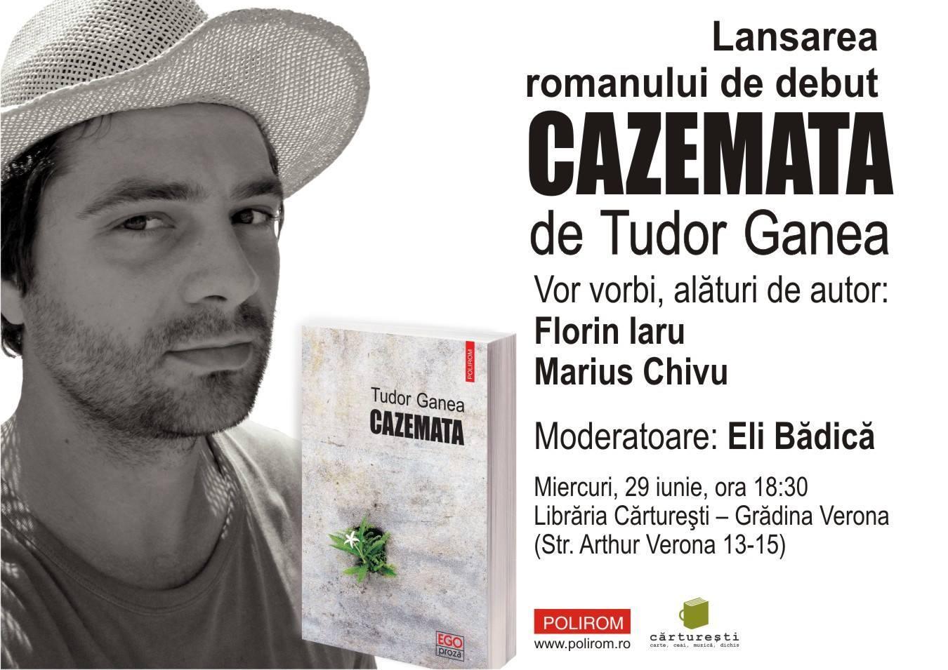 """Lansarea romanului """"Cazemata"""" de Tudor Ganea"""