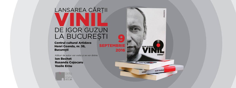 """Lansarea cărții """"VINIL"""" de Igor Guzun la București"""