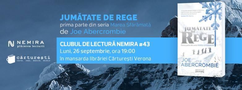 """Clubul de lectură Nemira #43 - """"Jumătate de rege"""", Joe Abercrombie"""