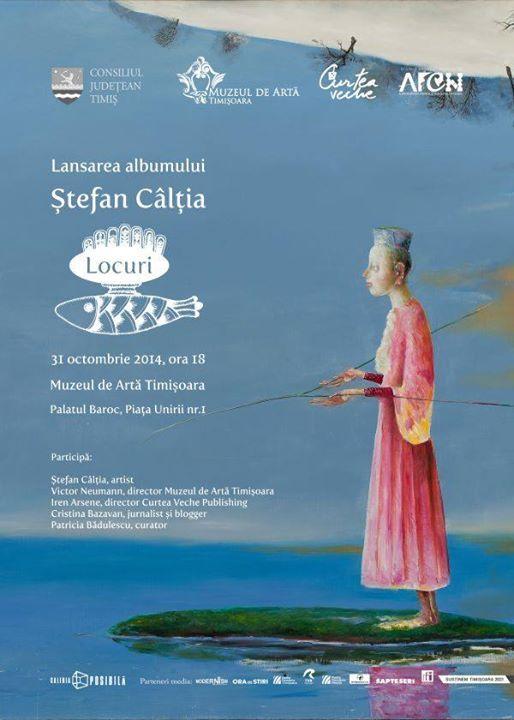 """Lansarea albumului """"Ștefan Câlția. Locuri"""""""