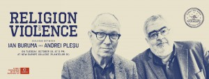 Religion and Violence, a dialogue between I. Buruma and A. Pleșu