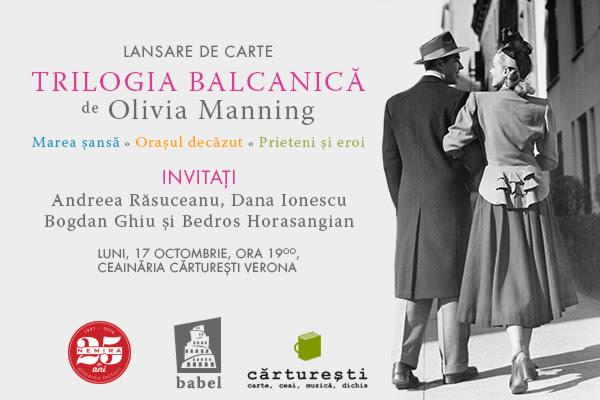 """Lansare """"Trilogia balcanică"""", de Olivia Manning"""