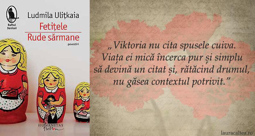 """Ostranenie – """"Fetițele. Rude sărmane"""", de Ludmila Ulițkaia"""