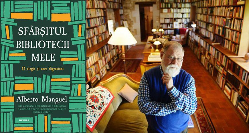 """""""Sfârșitul bibliotecii mele"""", de Alberto Manguel (fragment în avanpremieră)"""