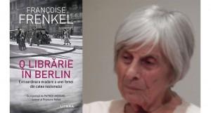 """""""O librărie în Berlin. Extraordinara evadare a unei femei din calea nazismului"""", de Françoise Frenkel (fragment)"""