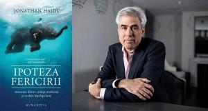 """""""Ipoteza fericirii. Armonia dintre știința modernă și vechea înțelepciune"""", de Jonathan Haidt (fragment în avanpremieră)"""