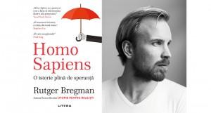 """""""Homo Sapiens. O istorie plină de speranță"""", de Rutger Bregman (fragment)"""