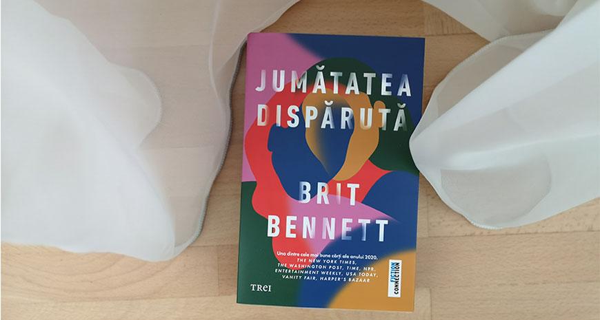 """Concurs Editura Trei: """"Jumătatea dispărută"""", de Brit Bennett [încheiat]"""