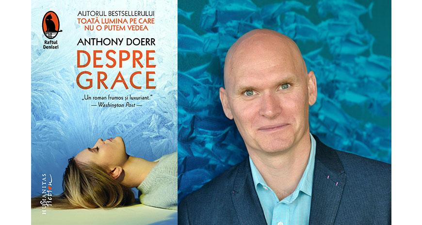 """Despre Grace"", de Anthony Doerr (fragment în avanpremieră)"