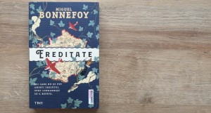 "Concurs Editura Trei: ""Ereditate"", de Miguel Bonnefoy"