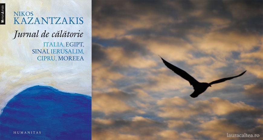 """Pe urmele lui Zorba – """"Jurnal de călătorie. Italia, Egipt, Sinai. Ierusalim. Cipru. Moreea"""", de Nikos Kazantzakis"""