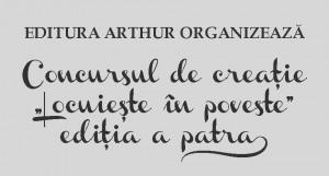 """Editura Arthur organizează concursul de creaţie """"Locuieşte în poveste"""" – ediţia a patra"""