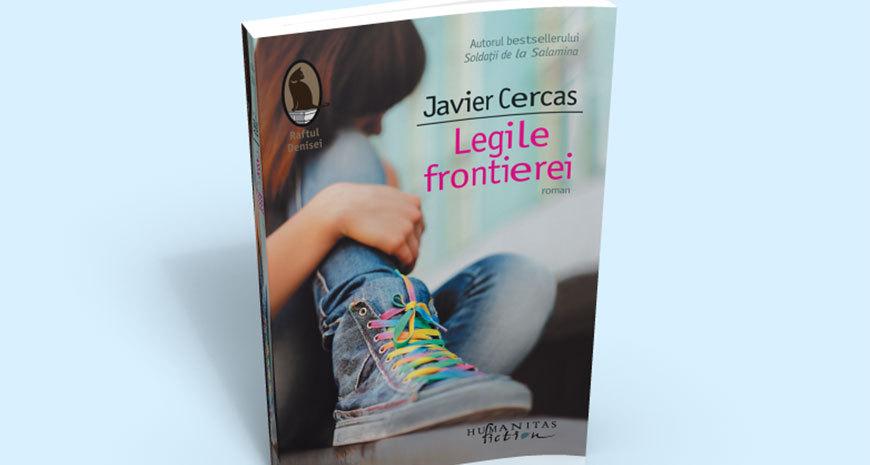 """""""Legile frontierei"""", de Javier Cercas (fragment în avanpremieră)"""