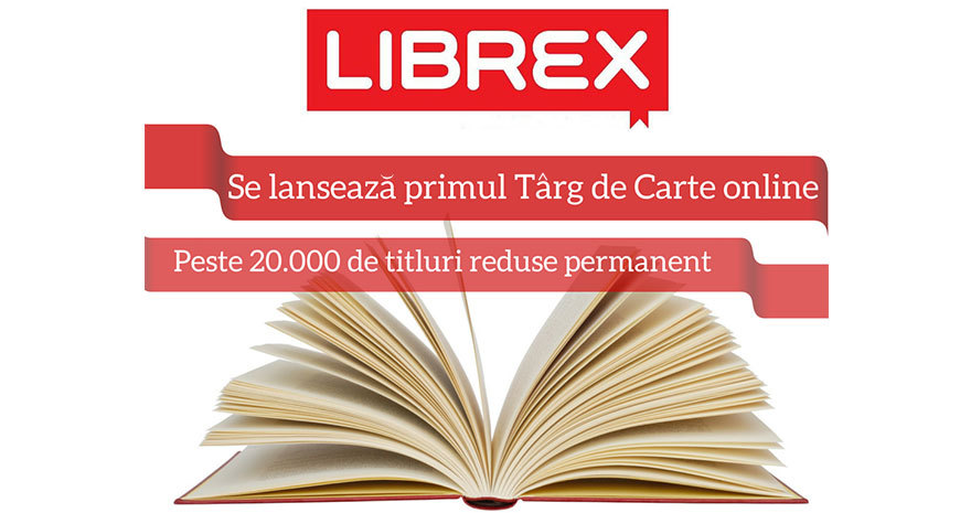 S-a lansat Primul Târg Online de Carte cu toate cărțile la reducere permanent: Librex.ro