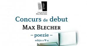 """Concursul de debut """"Max Blecher"""", ediția a V-a"""