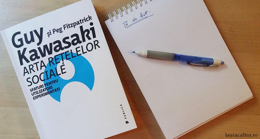 """Secolul XXI va fi social sau nu va fi deloc, despre """"Arta rețelelor sociale"""", de Guy Kawasaki și Peg Fitzpatrick"""