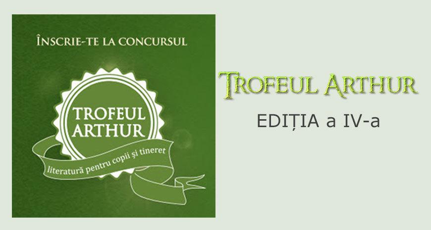 A 4-a ediţie a concursului de creaţie literară Trofeul Arthur