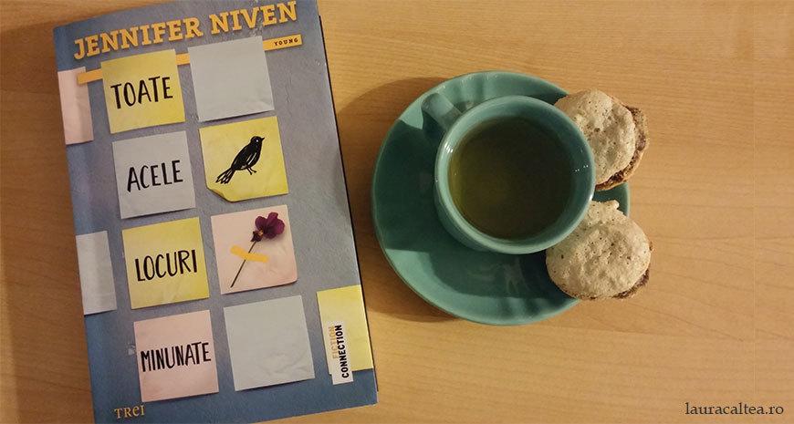 """Nu contează ce iei din viață, contează ce lași, despre """"Toate acele locuri minunate"""", de Jenniffer Niven"""