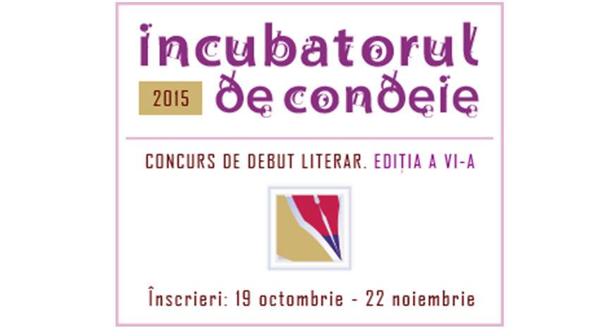 """Concursul de debut literar """"Incubatorul de condeie"""", ediția a VI-a"""